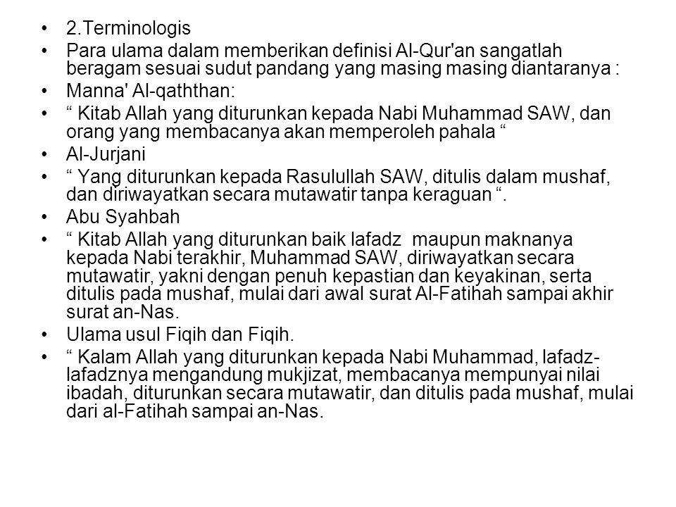 2.Terminologis Para ulama dalam memberikan definisi Al-Qur an sangatlah beragam sesuai sudut pandang yang masing masing diantaranya :