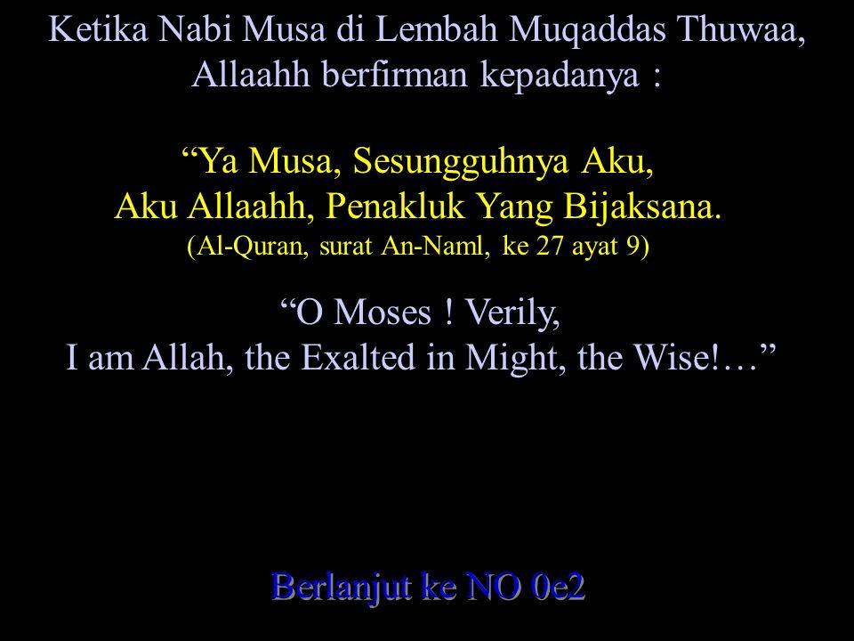 Ketika Nabi Musa di Lembah Muqaddas Thuwaa,