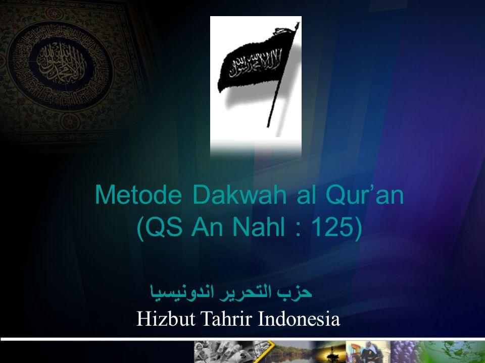 Metode Dakwah al Qur'an (QS An Nahl : 125)