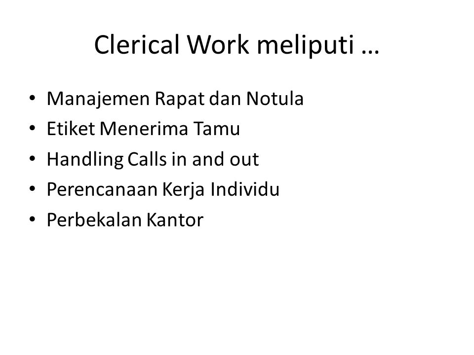 Clerical Work meliputi …
