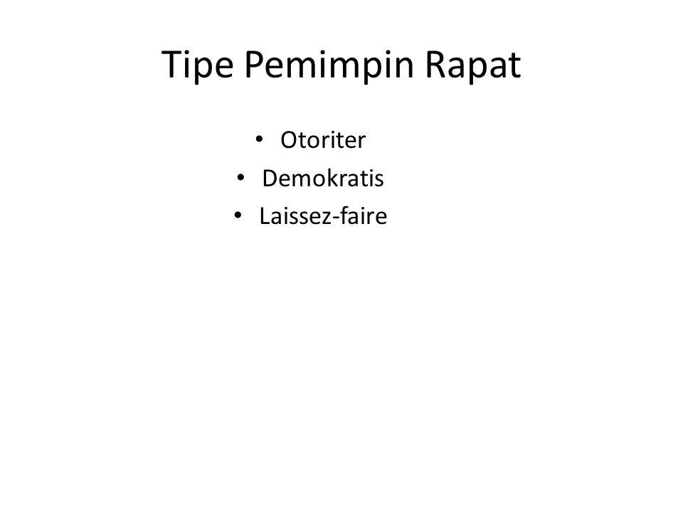 Tipe Pemimpin Rapat Otoriter Demokratis Laissez-faire