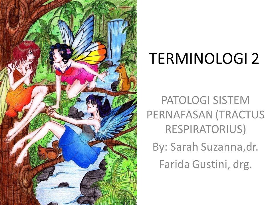 PATOLOGI SISTEM PERNAFASAN (TRACTUS RESPIRATORIUS)