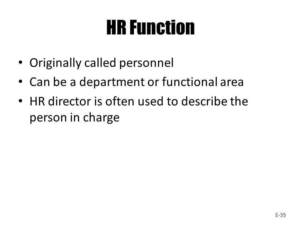 HR Function Originally called personnel