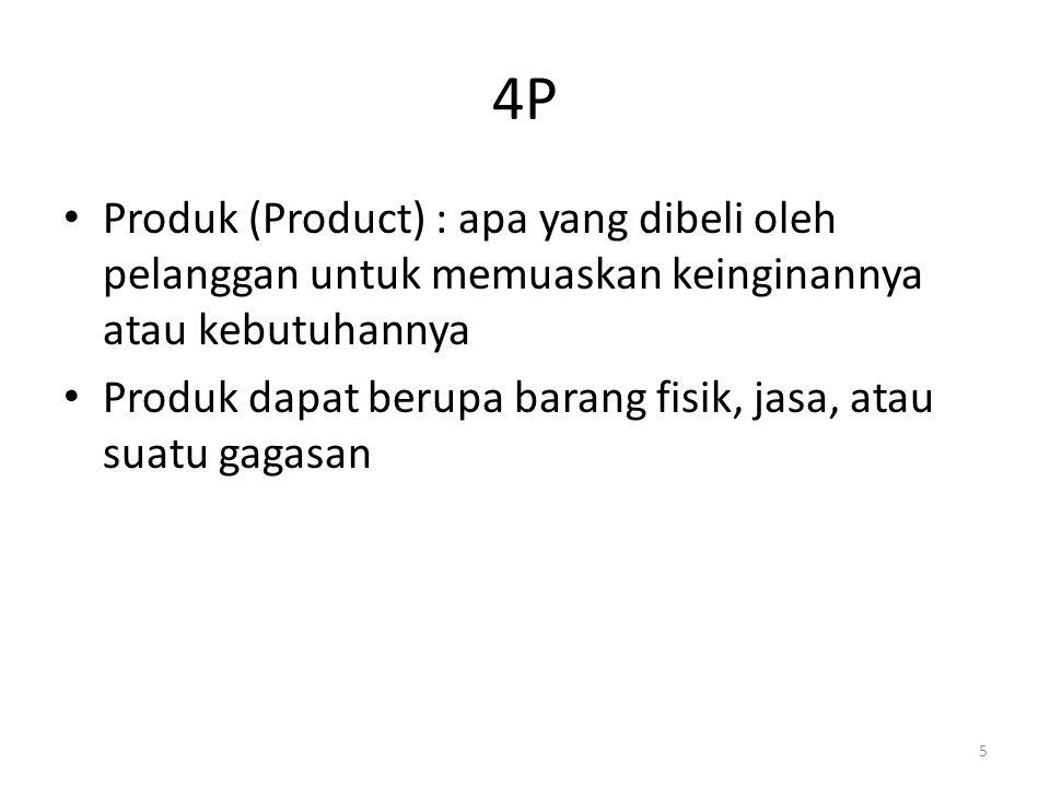 4P Produk (Product) : apa yang dibeli oleh pelanggan untuk memuaskan keinginannya atau kebutuhannya.