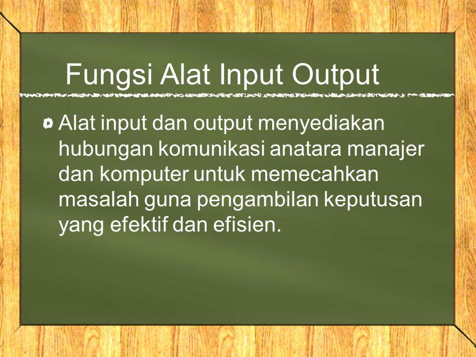 Fungsi Alat Input Output
