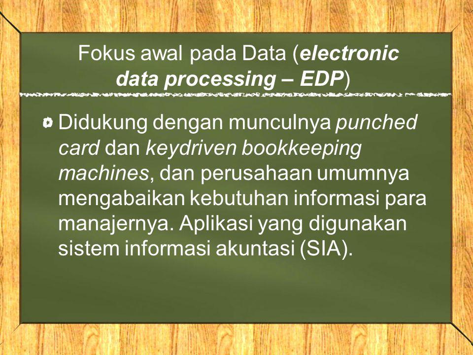 Fokus awal pada Data (electronic data processing – EDP)