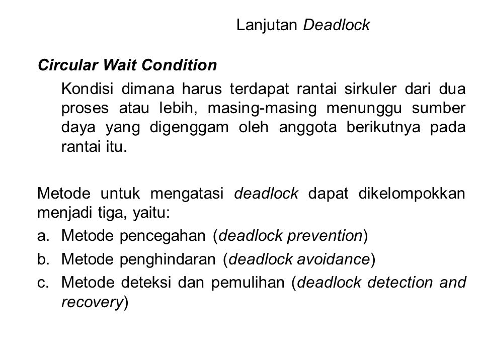 Lanjutan Deadlock Circular Wait Condition.