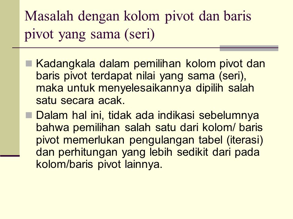 Masalah dengan kolom pivot dan baris pivot yang sama (seri)