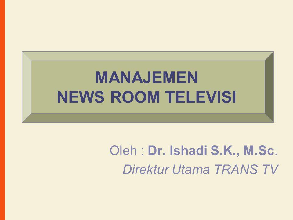 MANAJEMEN NEWS ROOM TELEVISI