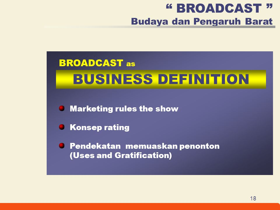 BUSINESS DEFINITION BROADCAST Budaya dan Pengaruh Barat