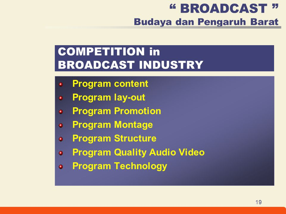 COMPETITION in BROADCAST INDUSTRY