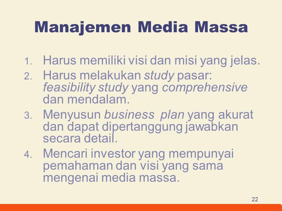 Manajemen Media Massa Harus memiliki visi dan misi yang jelas.