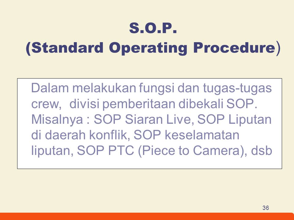 S.O.P. (Standard Operating Procedure)