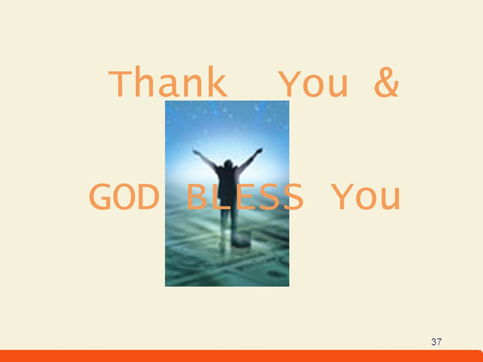Thank You & GOD BLESS You