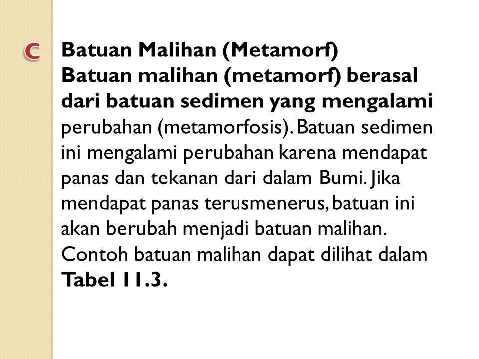 c Batuan Malihan (Metamorf)