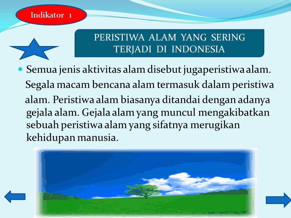 PERISTIWA ALAM YANG SERING TERJADI DI INDONESIA
