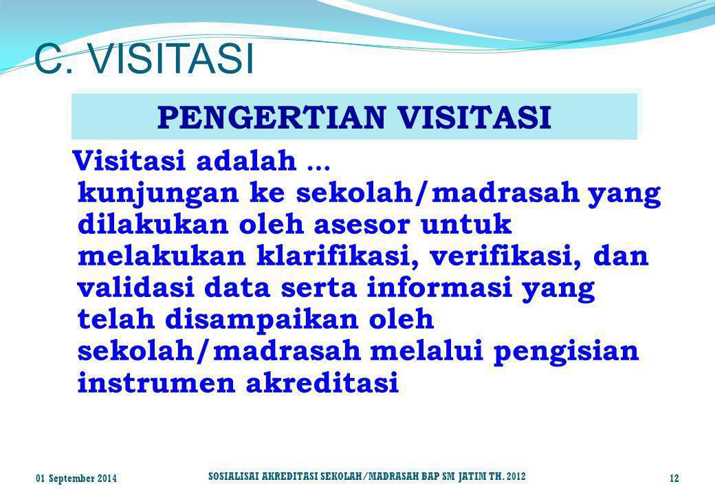 C. VISITASI PENGERTIAN VISITASI Visitasi adalah …
