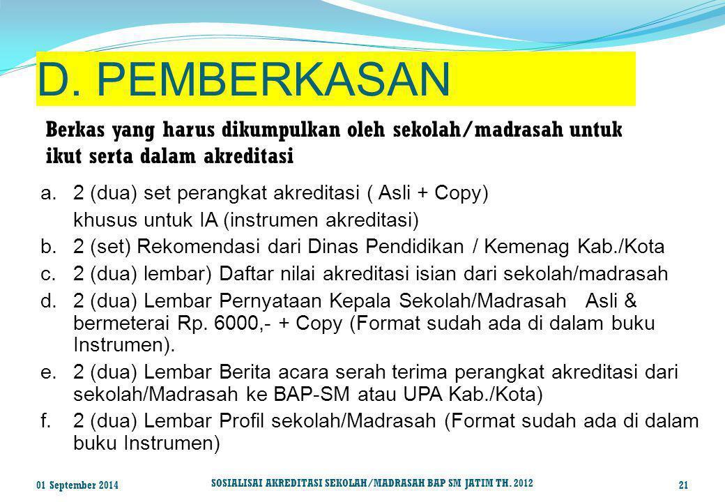 D. PEMBERKASAN Berkas yang harus dikumpulkan oleh sekolah/madrasah untuk. ikut serta dalam akreditasi.