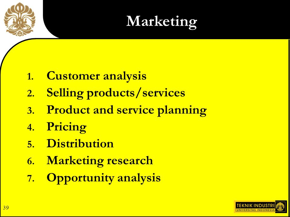 Marketing Customer analysis Selling products/services