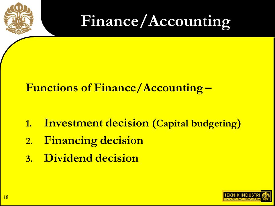 Finance/Accounting Functions of Finance/Accounting –
