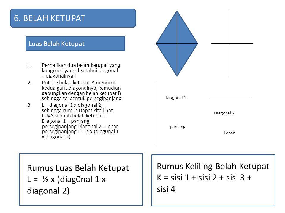 Rumus Luas Belah Ketupat L = ½ x (diag0nal 1 x diagonal 2)
