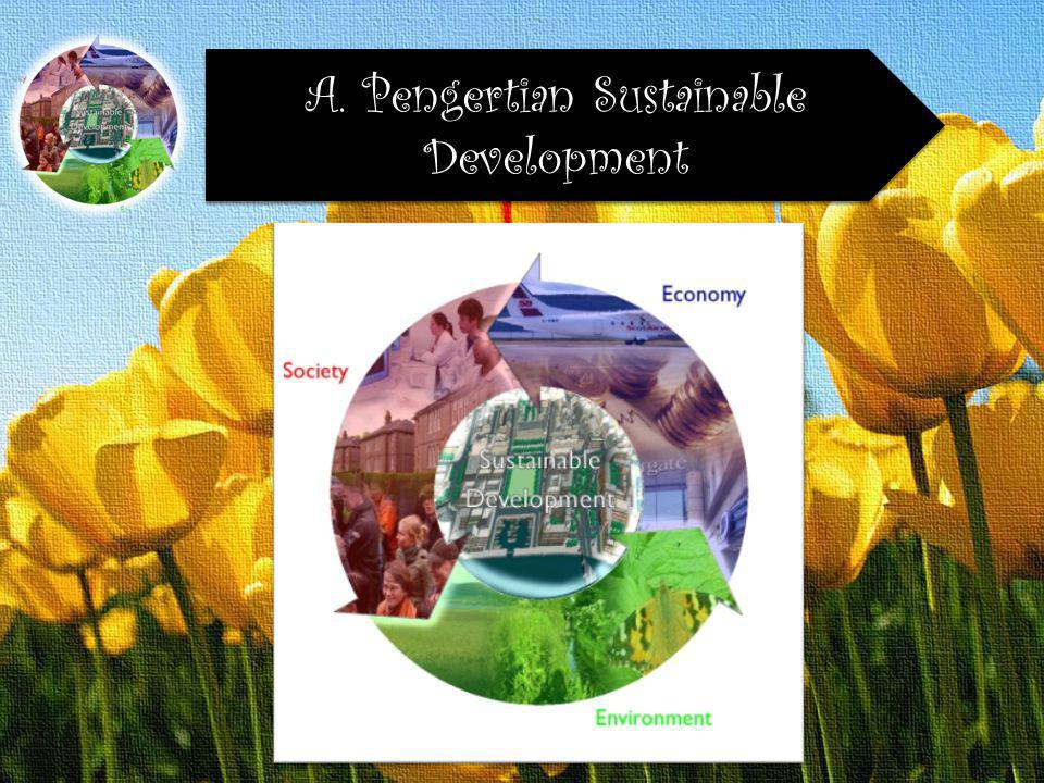 A. Pengertian Sustainable Development