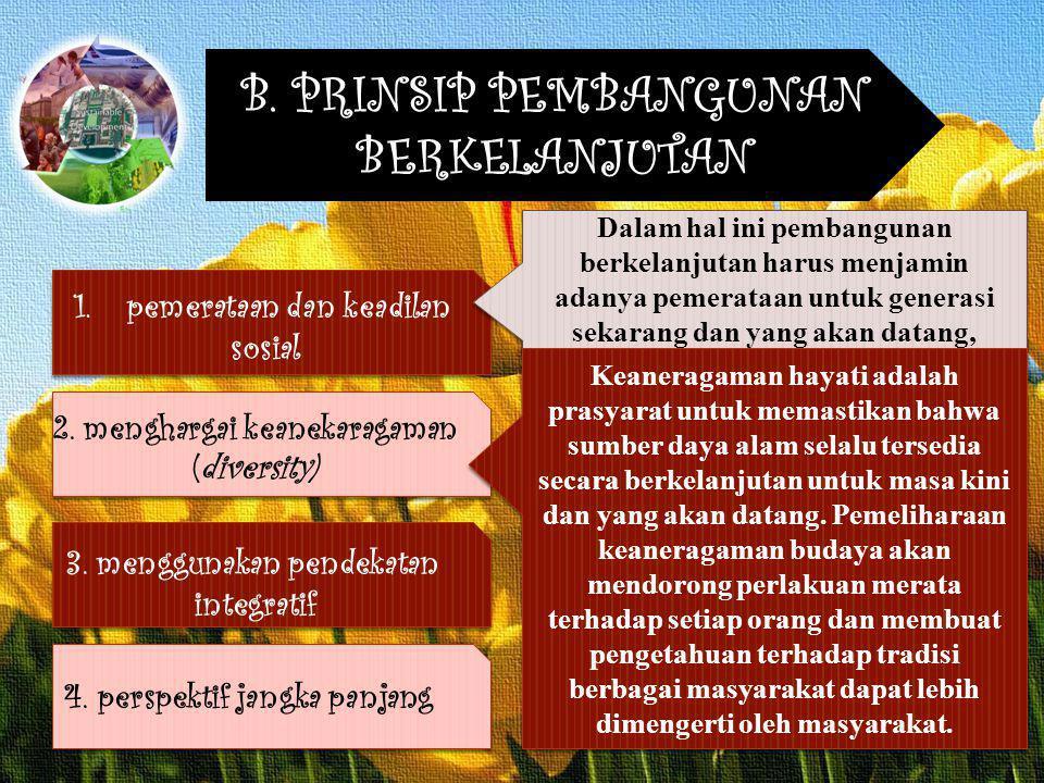B. PRINSIP PEMBANGUNAN BERKELANJUTAN