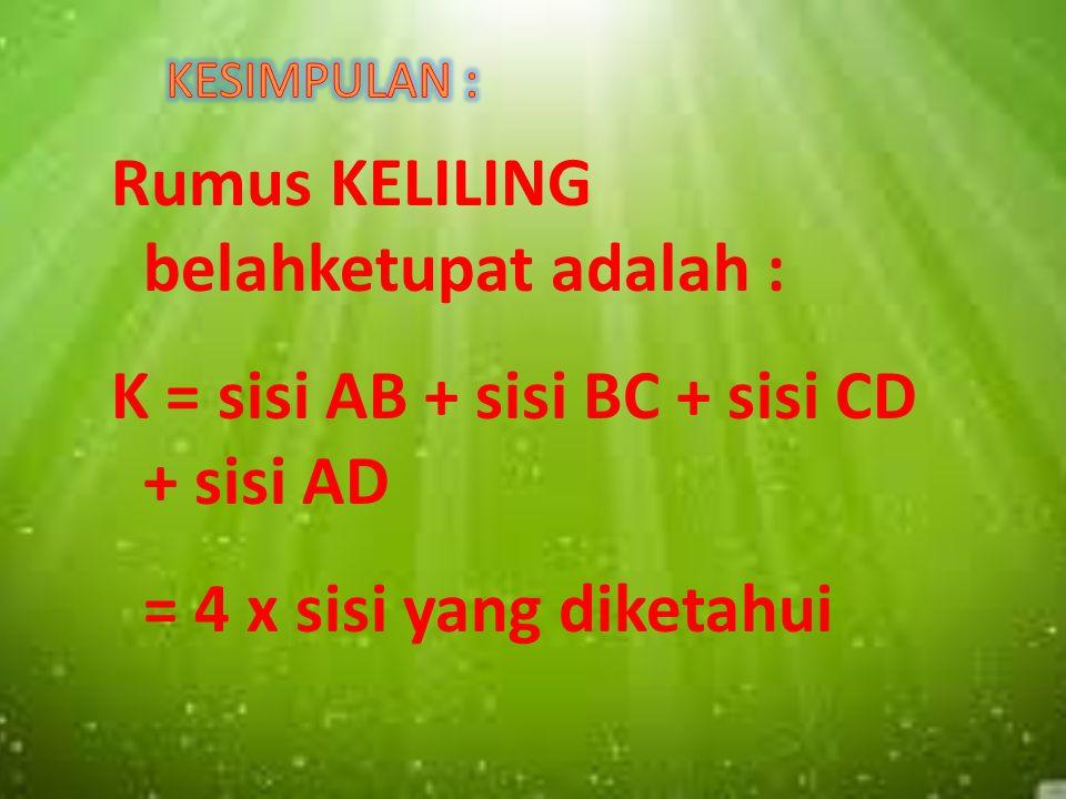 Rumus KELILING belahketupat adalah :