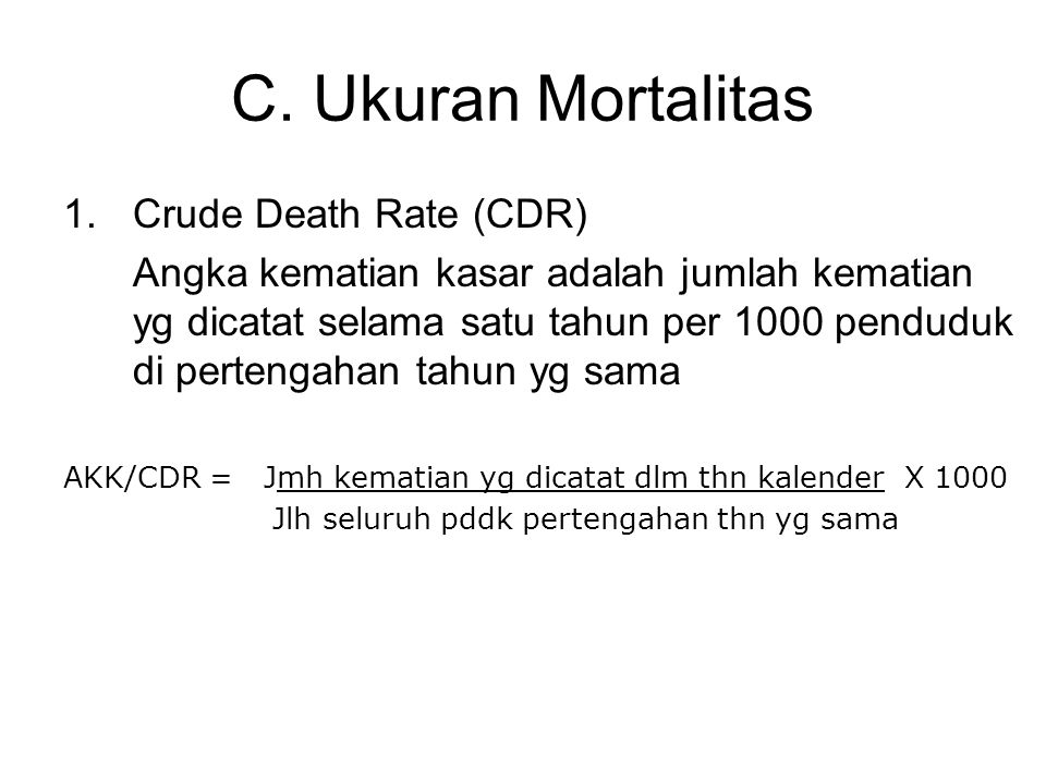 C. Ukuran Mortalitas Crude Death Rate (CDR)