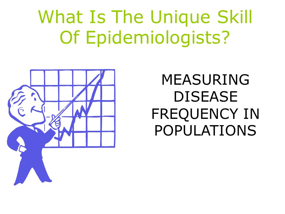 What Is The Unique Skill Of Epidemiologists