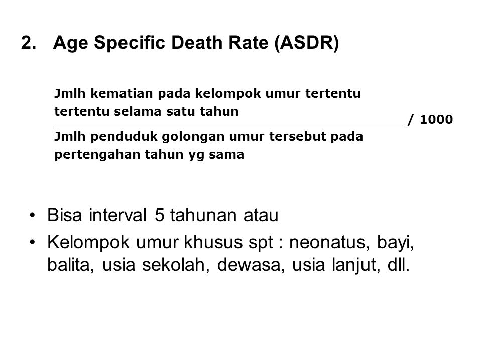 Age Specific Death Rate (ASDR)