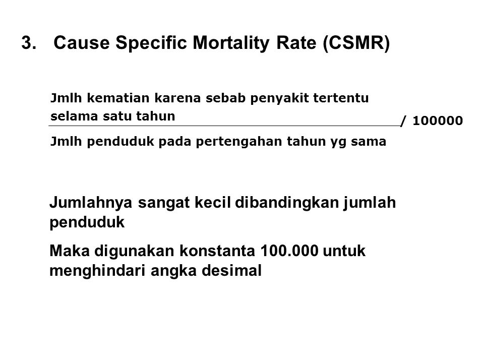 Cause Specific Mortality Rate (CSMR)