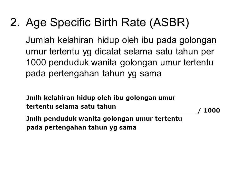 Age Specific Birth Rate (ASBR)