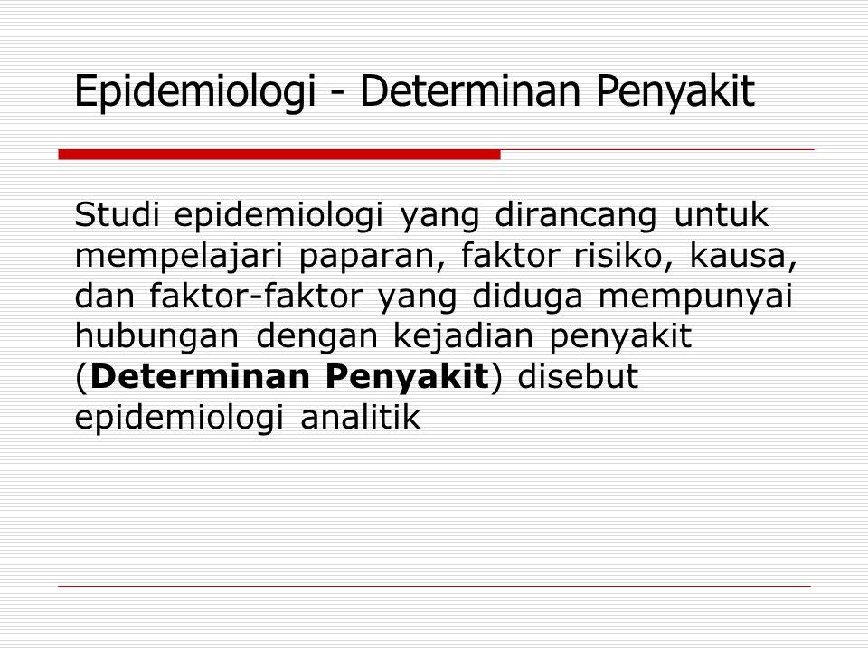 Epidemiologi - Determinan Penyakit