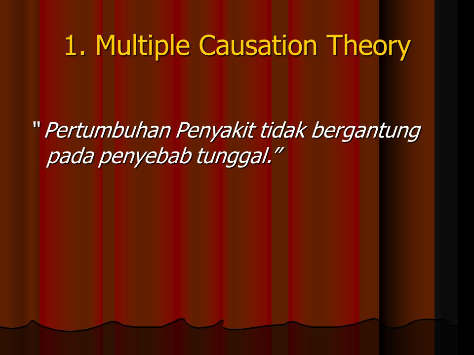 1. Multiple Causation Theory