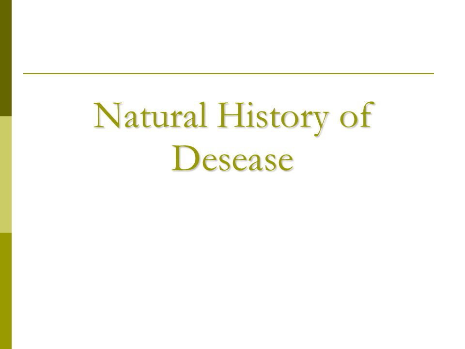 Natural History of Desease