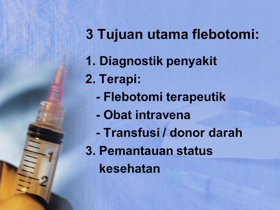 3 Tujuan utama flebotomi: