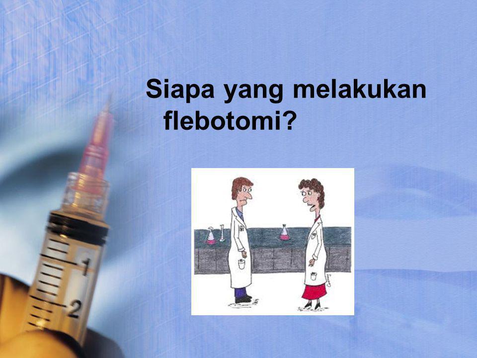 Siapa yang melakukan flebotomi