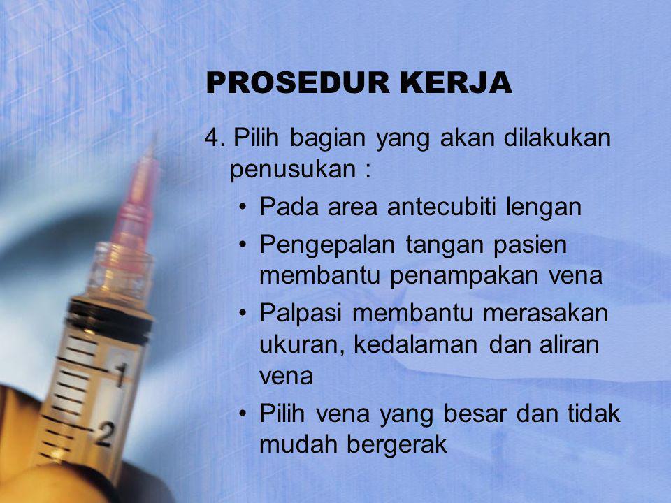 PROSEDUR KERJA 4. Pilih bagian yang akan dilakukan penusukan :