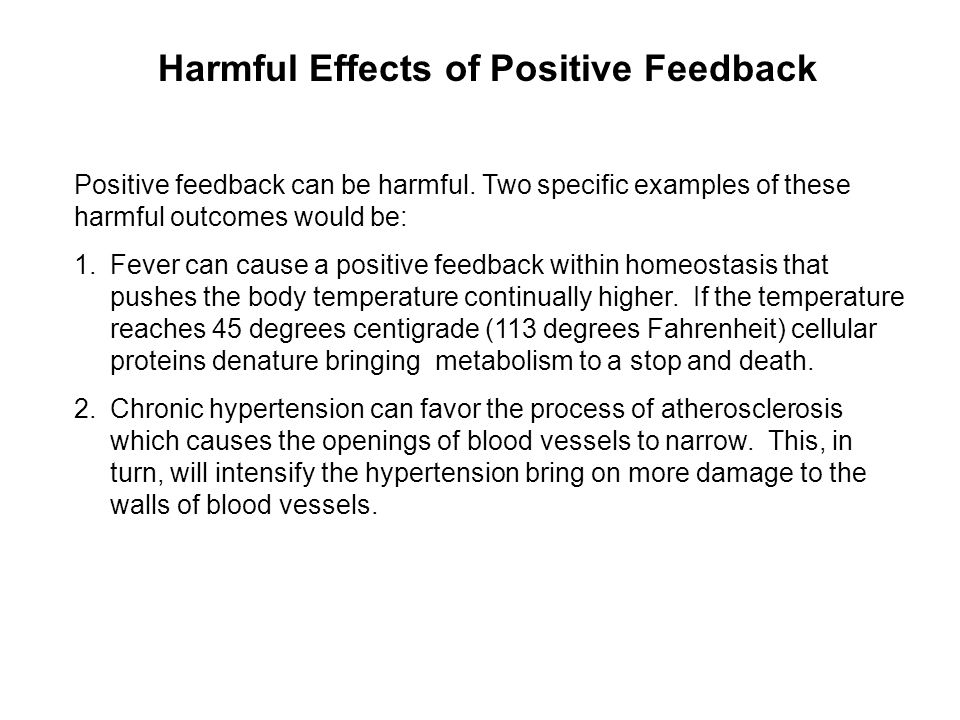 Harmful Effects of Positive Feedback