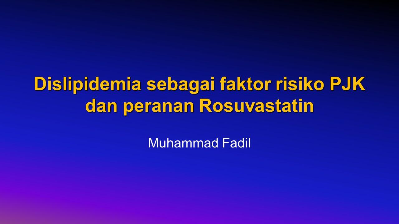 Dislipidemia sebagai faktor risiko PJK dan peranan Rosuvastatin