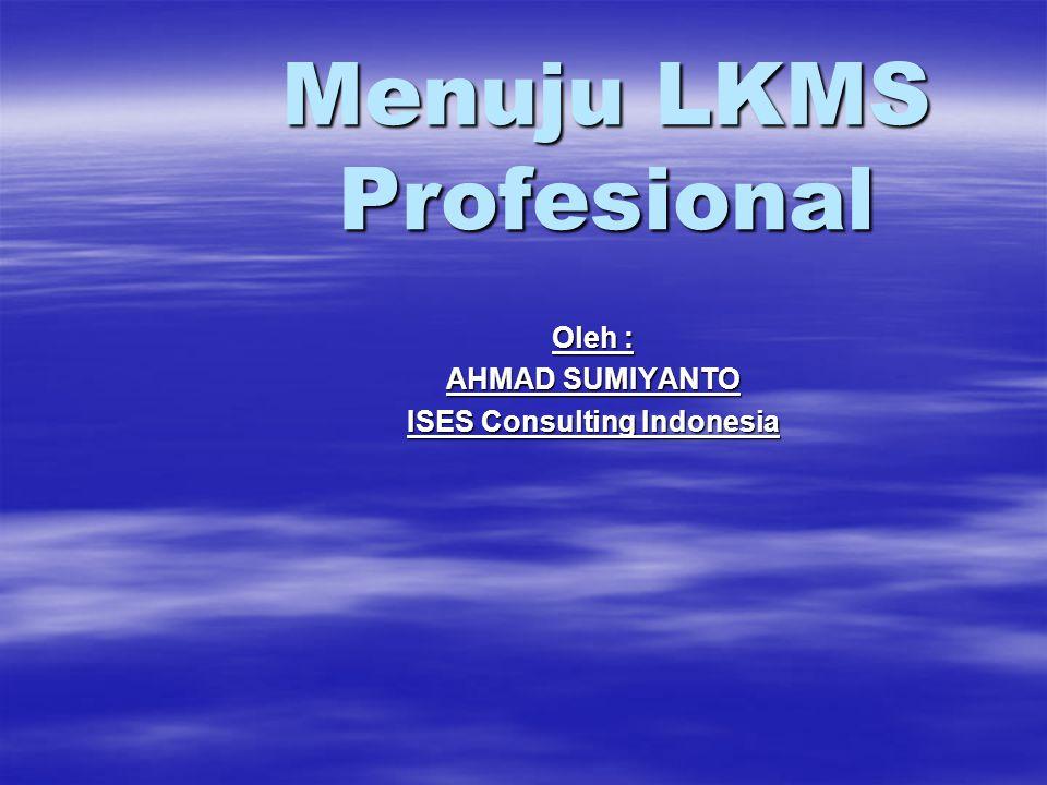 Menuju LKMS Profesional