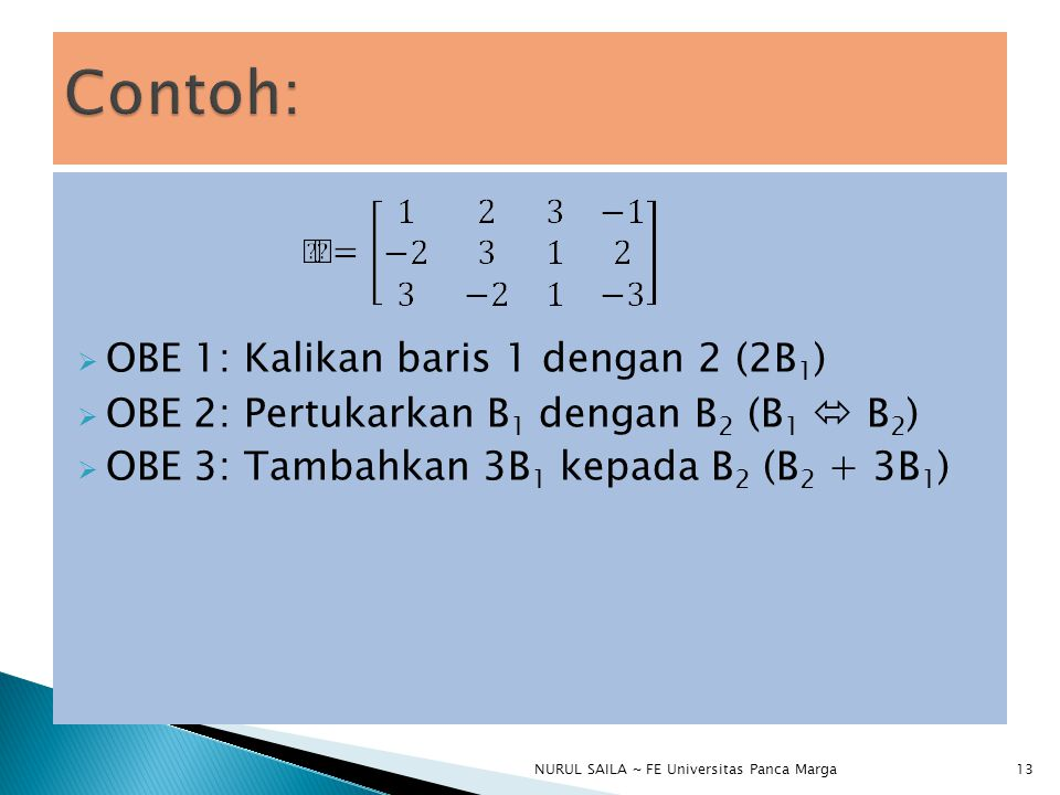 Contoh: OBE 1: Kalikan baris 1 dengan 2 (2B1)