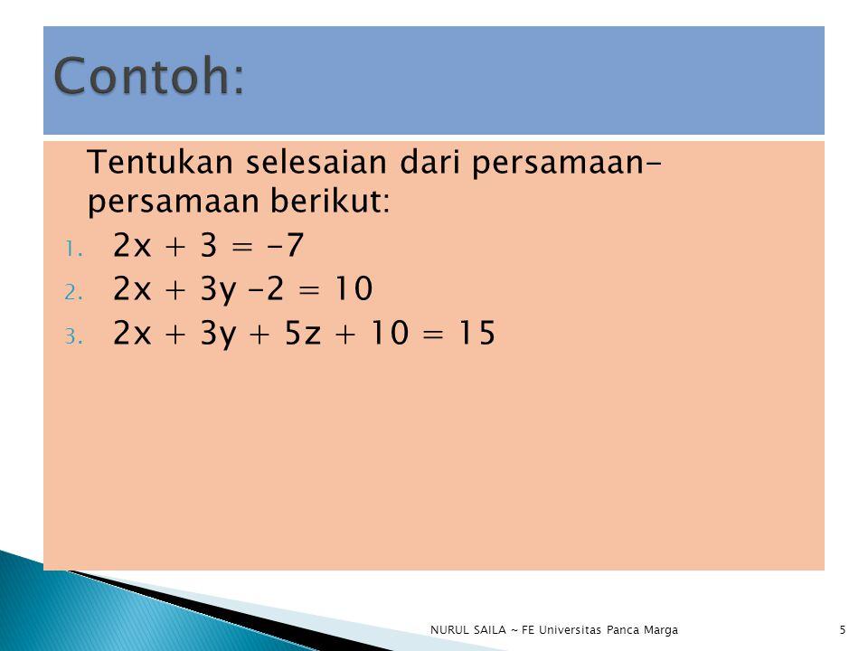 Contoh: Tentukan selesaian dari persamaan- persamaan berikut:
