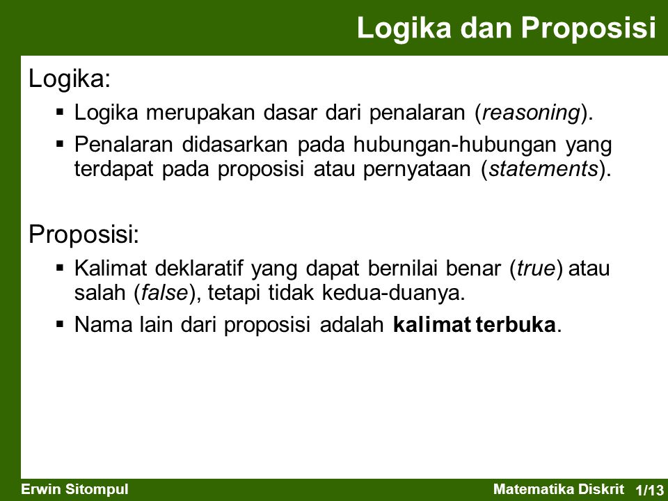 Logika dan Proposisi Logika: Proposisi:
