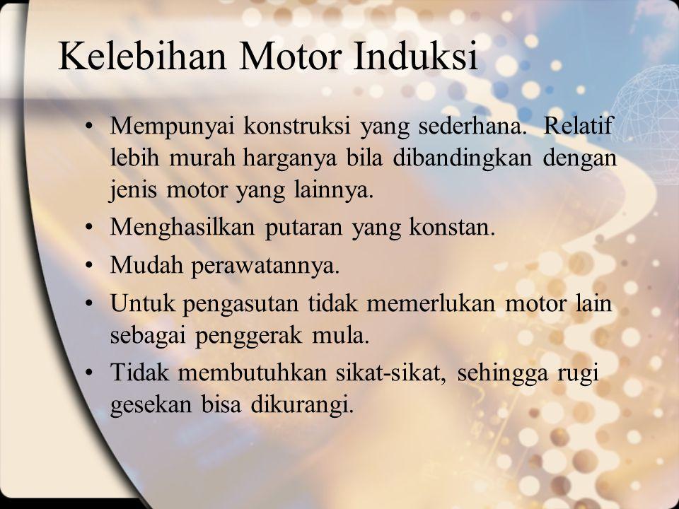 Kelebihan Motor Induksi