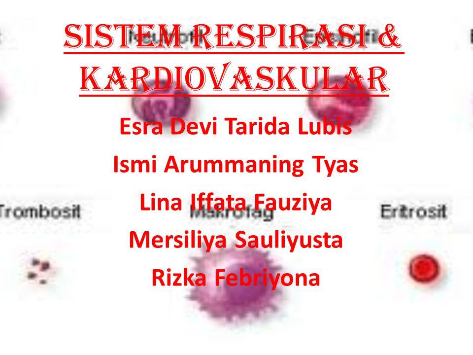 SISTEM RESPIRASI & KARDIOVASKULAR