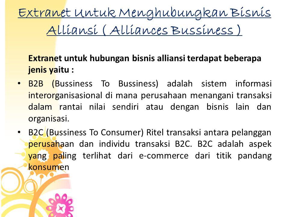 Extranet Untuk Menghubungkan Bisnis Alliansi ( Alliances Bussiness )