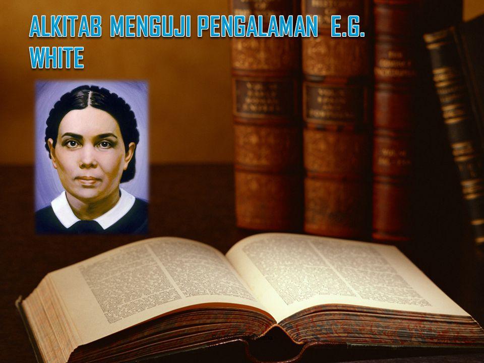 ALKITAB MENGUJI PENGALAMAN E.G. WHITE