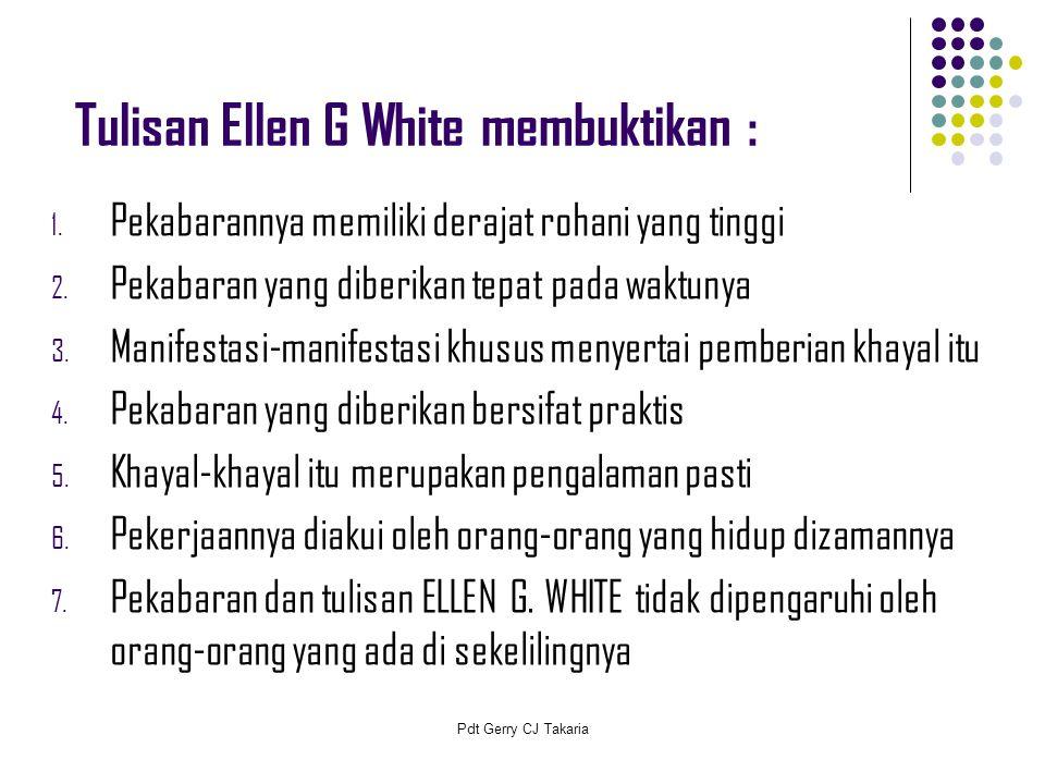 Tulisan Ellen G White membuktikan :